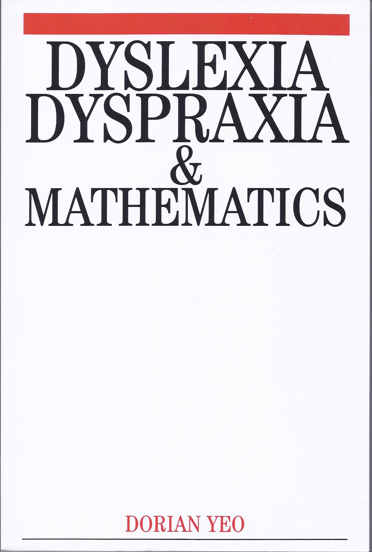 Dyslexia, Dyspraxia and Mathematics by Dorian Yeo-0