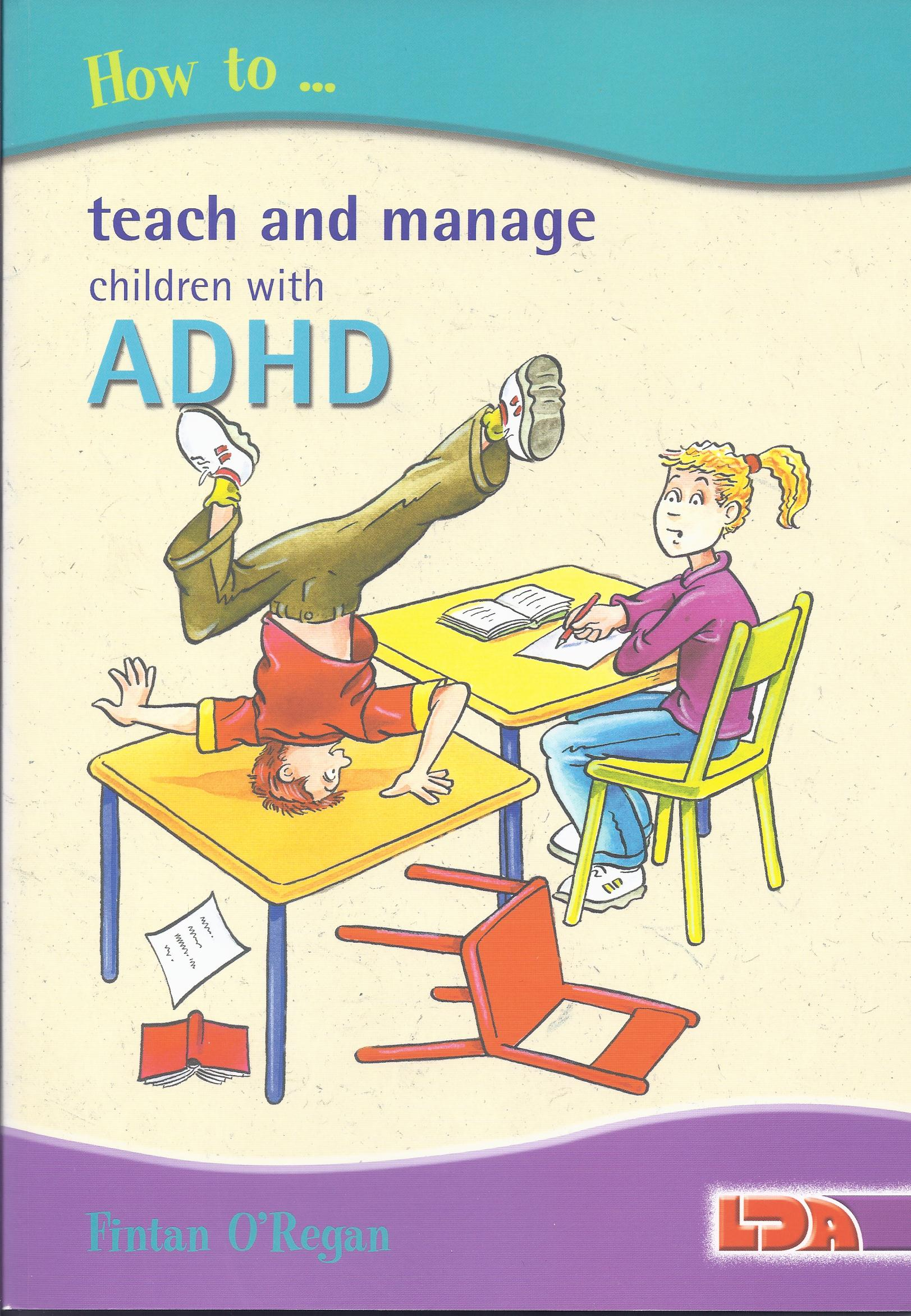 How to Teach and Manage Children with ADHD 2002-0