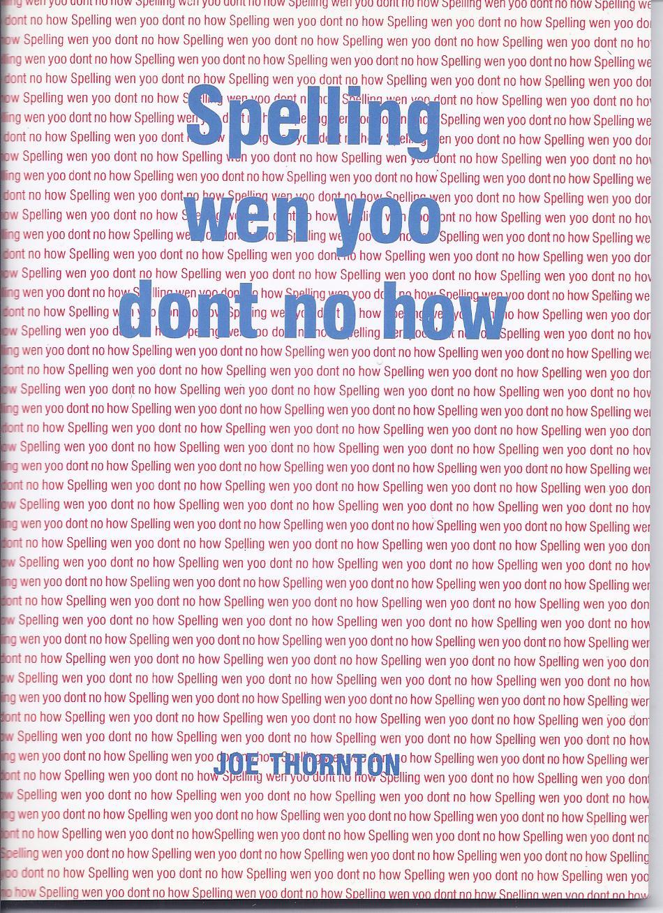 Spelling Wen Yoo Dont No How-0
