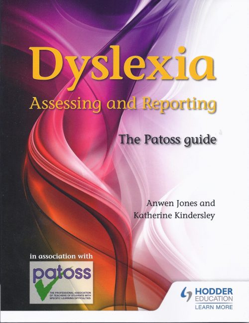 Dyslexia Assessing and Reporting The Patoss Guide (Revised 2013)-0