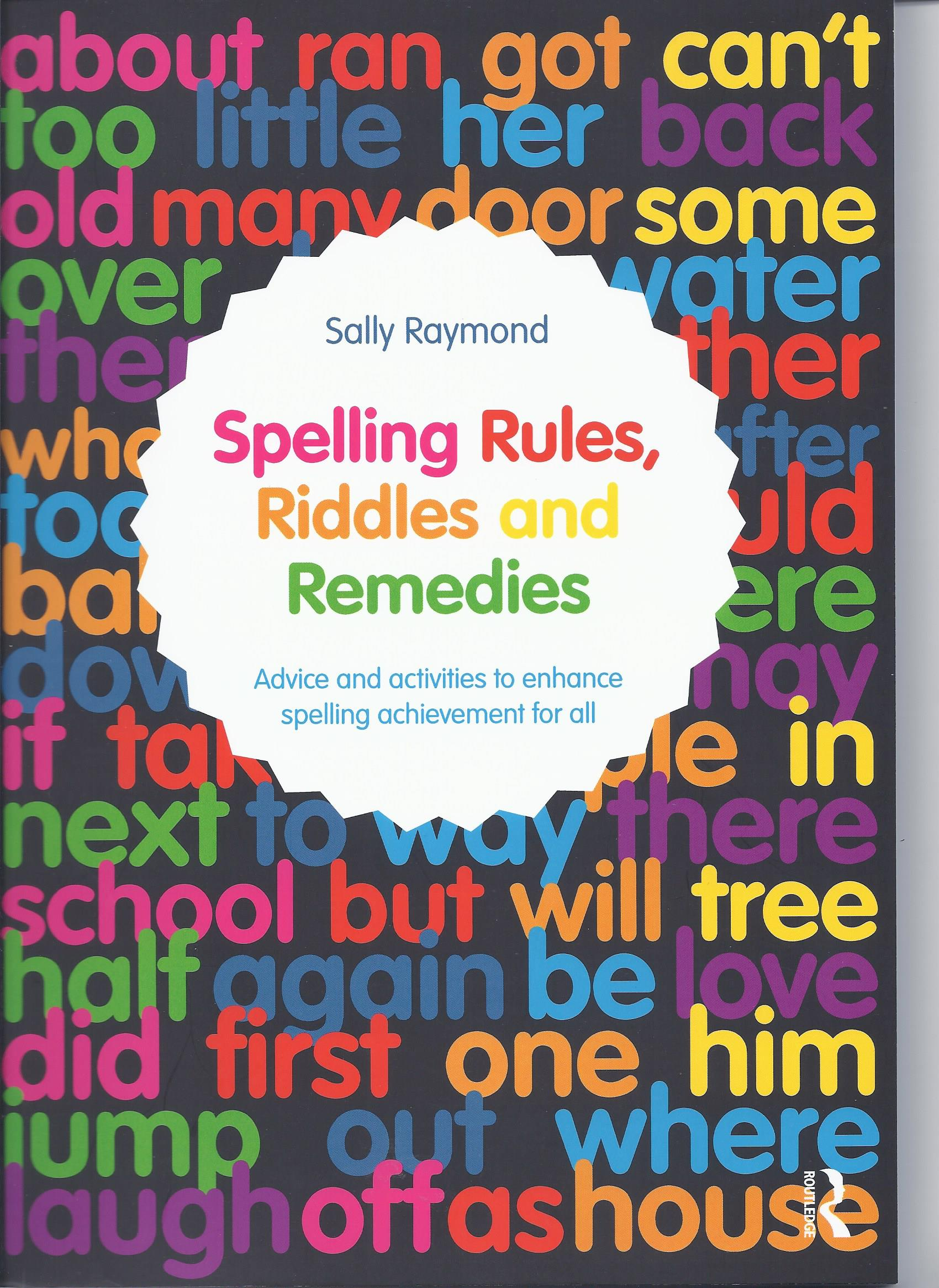 Spelling Rules, Riddles and Remedies by Sally Raymond-0